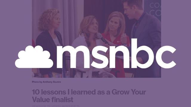 MSNBC - 10 lessons I learned as a Grow Your Value Finalist